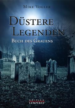 Düstere Legenden: Buch des Grauens - Vogler, Mike