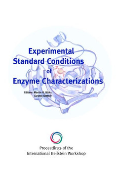 Proceedings of the 1st International Beilstein Workshop on Experimental Standard Conditions of Enzyme Characterizations [Gebundene Ausgabe]