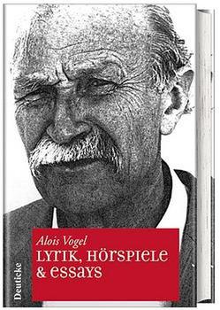 Alois Vogel Werkausgabe. Band V: Lyrik, Hörspiele & Essays - Alois Vogel  [Gebundene Ausgabe]
