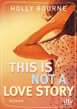 This is not a love story - Holly Bourne [Taschenbuch]