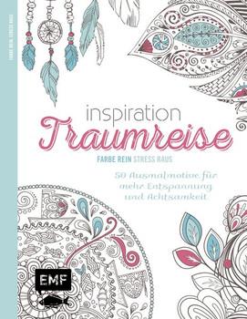 Inspiration Traumreise: 50 Ausmalmotive für mehr Entspannung und Achtsamkeit [Broschiert]