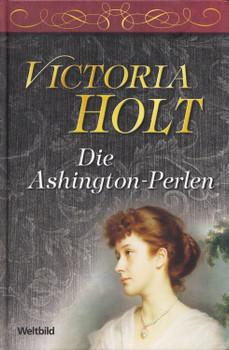 Die Ashington-Perlen - Victoria Holt [Gebundene Ausgabe, Weltbild]