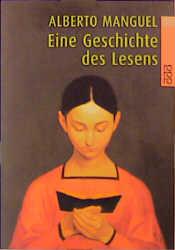 Eine Geschichte des Lesens. - Alberto Manguel
