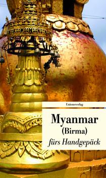 Reise nach Myanmar: Kulturkompass fürs Handgepäck