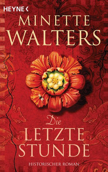 Die letzte Stunde. Historischer Roman - Minette Walters  [Taschenbuch]