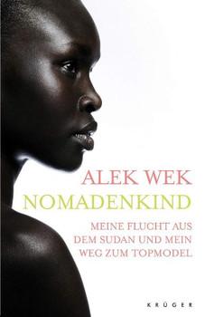 Nomadenkind: Meine Flucht aus dem Sudan und mein Weg zum Topmodel - Alek Wek; Antoinette Gittinger