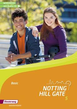 Notting Hill Gate / Notting Hill Gate - Ausgabe 2014. Lehrwerk für den Englischunterricht an Gesamtschulen und integrierenden... / Workbook 5 Basic mit Audio-CD [Taschenbuch]