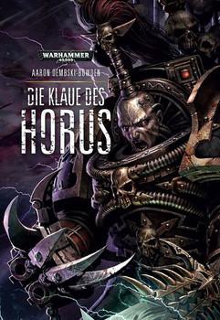 Warhammer 40.000 - Die Klaue des Horus - Aaron Dembski-Bowden  [Taschenbuch]
