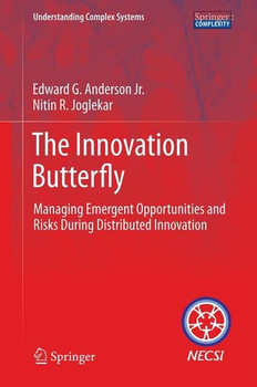 The Innovation Butterfly. Managing Emergent Opportunities and Risks During Distributed Innovation - Edward G. Anderson Jr.  [Gebundene Ausgabe]