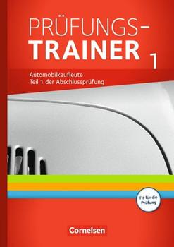 Automobilkaufleute - Neubearbeitung / Zu allen Bänden - Prüfungstrainer 1 (Lernfelder 1-5). Arbeitsbuch mit Lösungen - Antje Kost  [Taschenbuch]