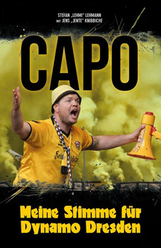 CAPO. Meine Stimme für Dynamo Dresden - Jens Knibbiche  [Gebundene Ausgabe]