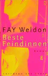 Beste Feindinnen - Fay Weldon