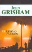 El Ultimo Partido (Byblos) - Grisham, John