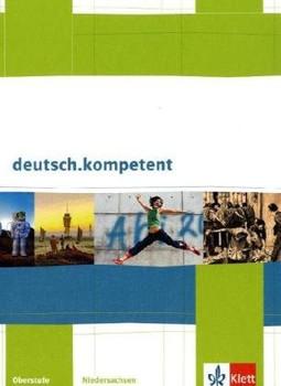 deutsch.kompetent. Ausgabe für Niedersachsen: deutsch.kompetent. Schülerbuch für die Oberstufe mit CD-ROM und Onlineangebot.  Ausgabe für Niedersachsen - Günther Einecke