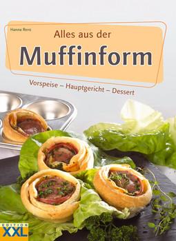 Alles aus der Muffinform - Hanna Renz