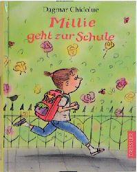 Millie geht zur Schule - Dagmar Chidolue