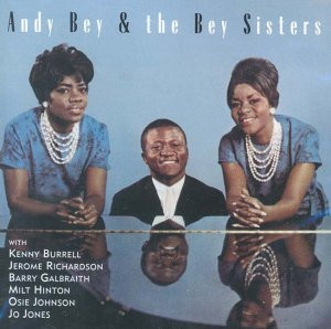 Andy and the Bey Sisters Bey - Andy Bey and the Bey Sisters
