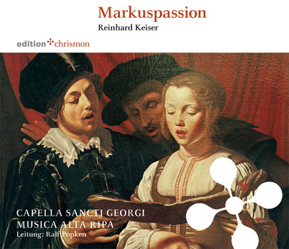 Capella Sancti Georgi & Musica - Markuspassion (Reinhard Keiser)