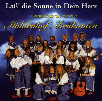 Mühlenhof Musikanten - Lass' die Sonne in Dein Herz..