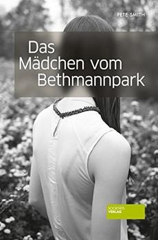Das Mädchen vom Bethmannpark - Pete Smith [Taschenbuch]
