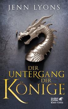 Der Untergang der Könige. Drachengesänge 1 - Jenn Lyons  [Gebundene Ausgabe]