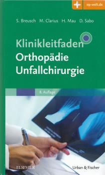 Klinikleitfaden Orthopädie Unfallchirurgie: Mit Zugang zur Medizinwelt - Steffen Breusch, et al. [Gebundene Ausgabe, 8. Auflage 2016]