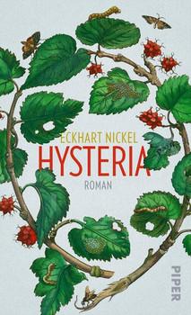Hysteria. Roman - Eckhart Nickel  [Gebundene Ausgabe]