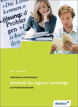 Informieren und Trainieren - Deutsch für eigene Lernwege zur Fachhochschulreife - Raymund Elfring