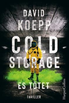 Cold Storage - Es tötet - David Koepp  [Taschenbuch]