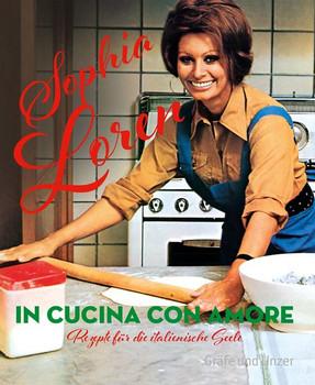 In cucina con amore. Rezepte für die italienische Seele - Sophia Loren  [Gebundene Ausgabe]