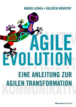 AGILE EVOLUTION. Eine Anleitung zur agilen Transformation - Valentin Nowotny  [Taschenbuch]
