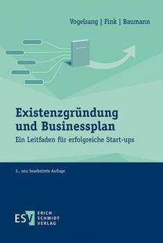 Existenzgründung und Businessplan: Ein Leitfaden für erfolgreiche Start-ups - Vogelsang, Eva