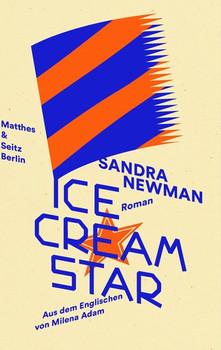 Ice Cream Star - Sandra Newman  [Gebundene Ausgabe]
