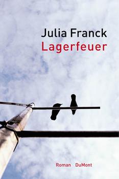 Lagerfeuer - Julia Franck