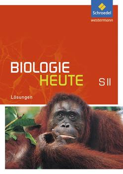 Biologie heute SII / Biologie heute SII - Allgemeine Ausgabe 2011. Allgemeine Ausgabe 2011 / Lösungen SII [Taschenbuch]