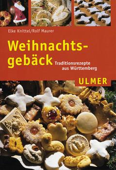 Weihnachtsgebäck Kaufen.Weihnachtsgebäck Traditionsrezepte Aus Württemberg Elke Knittel