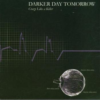 Darker Day Tomorrow - Crazy Like a Killer