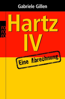 Hartz IV. Eine Abrechnung - Gabriele Gillen