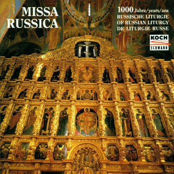 Kathetralchor Moskau - Missa Russica (1000 Jahre russische Liturgie)