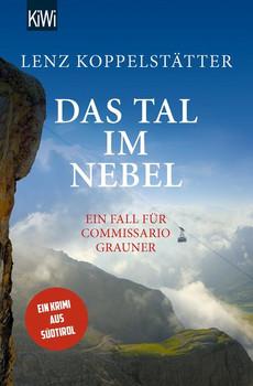 Das Tal im Nebel. Ein Fall für Commissario Grauner - Lenz Koppelstätter  [Taschenbuch]