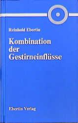Kombination der Gestirneinflüsse - Reinhold Ebertin