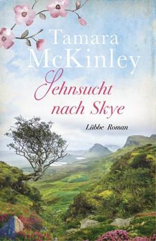 Sehnsucht nach Skye. Roman - Tamara McKinley  [Gebundene Ausgabe]