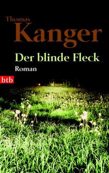 Der blinde Fleck: Roman - Thomas Kanger