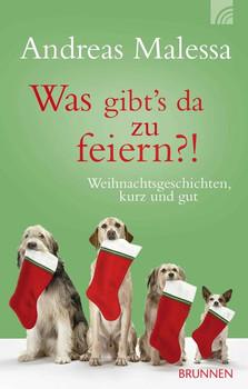 Was gibt's da zu feiern?!. Weihnachtsgeschichten, kurz und gut - Andreas Malessa  [Taschenbuch]