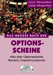 Das grosse Buch der Optionsscheine. Alles über Optionen, Warrants, Finanzinnovationen - Horst Weissenfeld