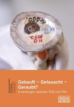 Gekauft - Getauscht - Geraubt?. Erwerbungen zwischen 1933 und 1945. Begleitband zur gleichnamigen Ausstellung - Timo Saalmann  [Gebundene Ausgabe]