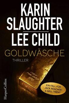 Goldwäsche. Ein Will Trent und Jack Reacher Short Thriller - Lee Child  [Gebundene Ausgabe]