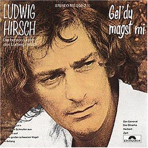 Ludwig Hirsch - Gel' du Magst Mi