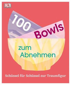 100 Bowls zum Abnehmen. Schüssel für Schüssel zur Traumfigur - Heather Whinney  [Taschenbuch]