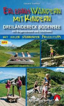 Erlebniswandern mit Kindern Dreiländereck Bodensee. mit Bregenzerwald und Ostschweiz. 30 Touren – mit vielen spannenden Freizeittipps. Mit GPS-Tracks - Eduard Soeffker  [Taschenbuch]